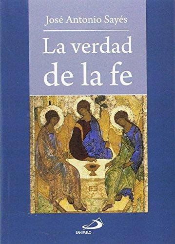 La verdad de la fe (Fe e imagen) por José Antonio Sayés Bermejo