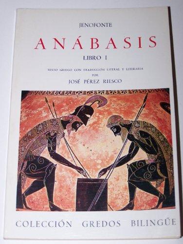Anabasis (bilingue): 1 (VARIOS GREDOS) por Jenofonte
