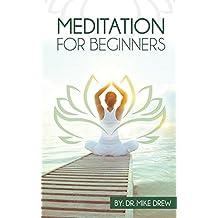 Meditación para principiantes: viaje para recuperar su vida con fácil, Simple y probado los pasos