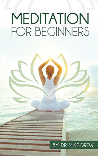 Meditación para principiantes: viaje para recuperar su vida con fácil, Simple y probado los pasos por Dr. Mike Drew