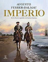 Imperio: De los tercios españoles a la América hispánica par Augusto Ferrer-Dalmau