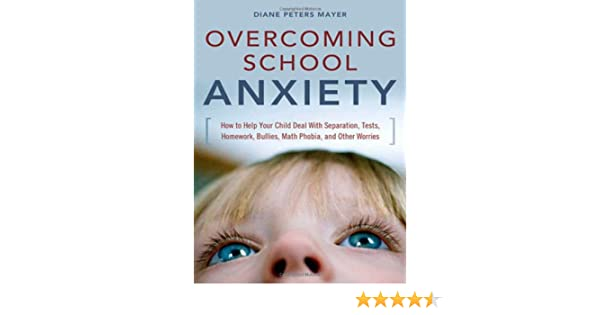 Anxiety And Homework Helping Your Child >> Overcoming School Anxiety How To Help Your Child With