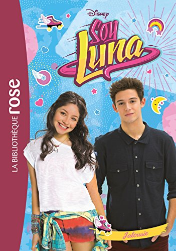Soy Luna, Tome 10 : Jalousie