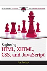 Beginning HTML, XHTML, CSS, and JavaScript (Wrox Programmer to Programmer) Paperback