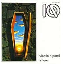 Nine In A Pond Is Here