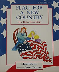 Flag for a New Country: The Betsy Ross Story (Holiday Play Series)