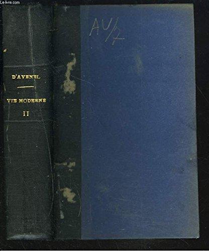 LE MECANISME DE LA VIE MODERNE. 2e SERIE. Le Papier ; l'éclairage ; Les Compagnies de Navigation ; La Soie ; Les Assurances sur la vie. par LE VICOMTE G. D'AVENEL