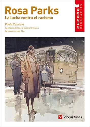 Rosa Parks. La Lucha Contra El Racismo (Colección Cucaña Biografías) - 9788468206844 por Paola Capriolo