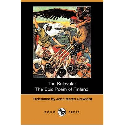 [(The Kalevala: The Epic Poem of Finland (Dodo Press))] [Author: John Martin Crawford] published on (April, 2008)