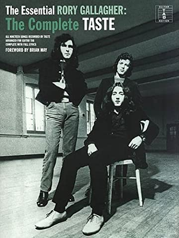 The Essential Rory Gallagher: The Complete Taste (Guitar Tab Edition) by Professor Brian May (Foreword) (1-Aug-2010) Paperback