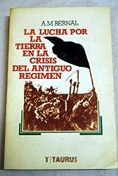 La lucha por la tierra en la crisis del antiguo regimen