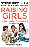 Raising Girls in the 21st Century: Helping Our Girls to Grow Up Wise, Strong and Free