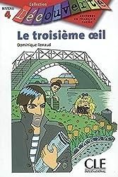 Le troisième oeil : Lecture en français facile Niveau 4