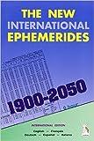 The New International Ephemerides 1900-2050 (en anglais, français, espagnol, italien, allemand) (Espagnol) de Auréas ( 2 avril 2006 )