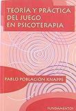 Teoría Y Práctica Del Juego En Psicoterapia (Ciencia/Psicología)