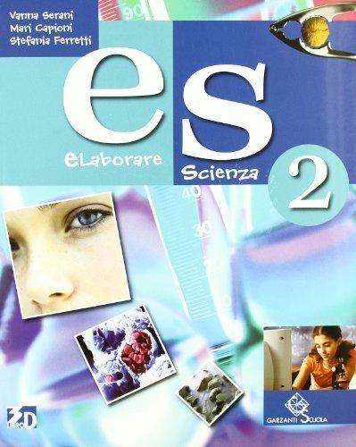 Es elaborare scienza. Per la Scuola media. Con espansione online: ES 2 +LD