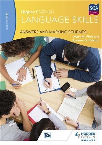 Higher English Language Skills: Answers and Marking Schemes (Higher English Language Cfe)