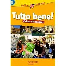 Italien 2e A2-B1 Tutto bene! : Cahier d'exercices