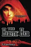 The Heretic Heir: Volume 2 (The Elizabeth of England Chronicles)