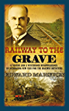 Railway to the Grave (The Railway Detective Series Book 7)