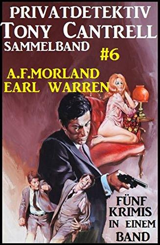 Privatdetektiv Tony Cantrell Sammelband #6 - Fünf Krimis in einem Band Sheriff-holster