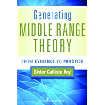 Generating Middle Range Theory: From Evidence to Practice (Roy, Generating Middle Range Theory) (English Edition)