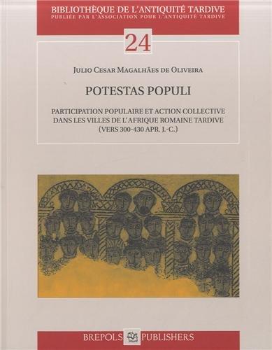 Potestas populi : Participation populaire et action collective dans les villes de l'Afrique romaine tardive (vers 300-430 apr J-C)