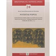 BAT 24 Potestas populi, Participation populaire et action collective dans les villes de lAfrique romaine tardive (vers 300-430 apr. J.-C.) (Bibliotheque de L'Antiquite Tardive)