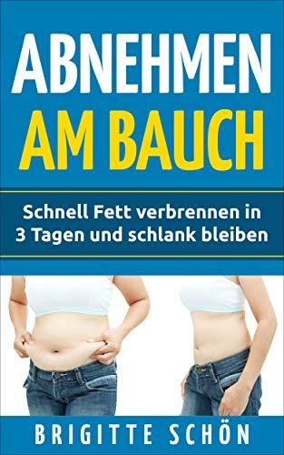 Abnehmen am Bauch: Schnell Fett verbrennen  in 3 Tagen und schlank bleiben