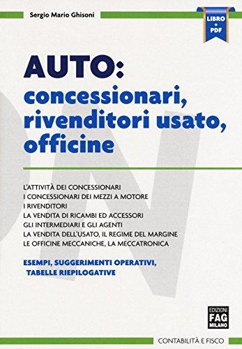 Auto: concessionari, rivenditori usato, officine. Con e-book di Sergio Mario Ghisoni