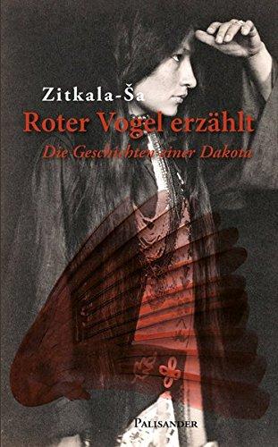 Roter Vogel erzählt: Die Geschichten einer Dakota