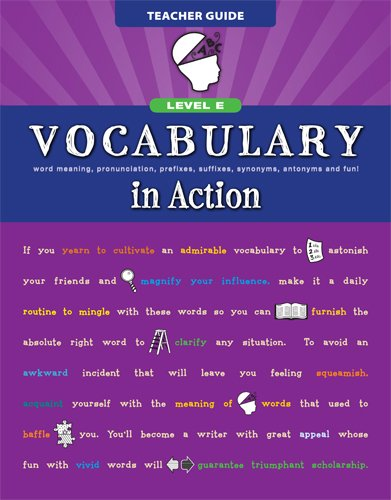 Vocabulary in Action Level E Teacher Guide: Word Meaning, Pronunciation, Prefixes, Suffixes, Synonyms, Antonyms, and Fun! (Vocabulary in Action 2010)
