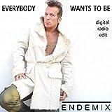 Everybody Wants to Be (Digital Radio Edit)