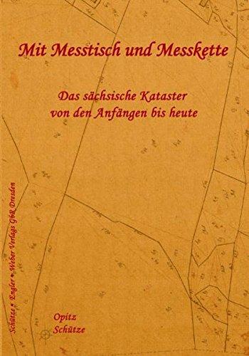 Mit Messtisch und Messkette: Das sächsische Kataster von den Anfängen bis heute
