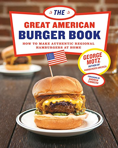 The Great American Burger Book: How to Make Authentic Regional Hamburgers at Home (English Edition)