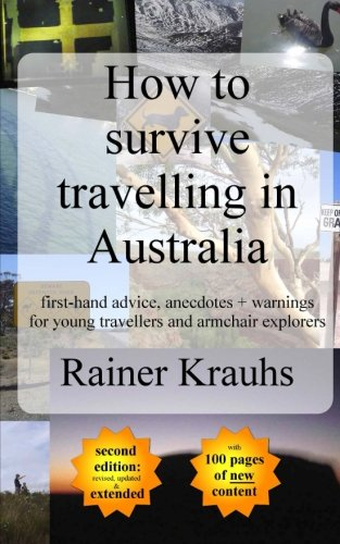 how-to-survive-travelling-in-australia-first-hand-advice-anecdotes-warnings-for-young-travelers