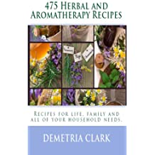 475 Herbal and Aromatherapy Recipes (English Edition)