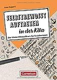 Berufsalltag im Griff: Selbstbewusst auftreten in der Kita: Der kleine Mitmachkurs für Erzieherinnen. Buch