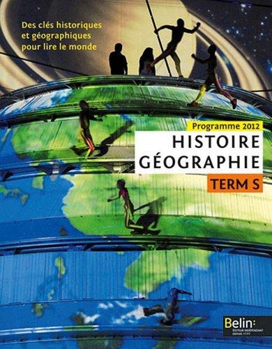 Histoire-Gographie Tle S : Des cls historiques et gographiques pour lire le monde, programme 2012 by Ren-Eric Dagorn (2012-08-17)