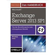 Microsoft Exchange Server 2013 SP1 -  Das Handbuch