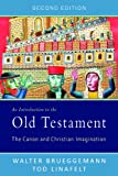 An Introduction to the Old Testament: The Canon and Christian Imagination (Canon & Christian Imagination)