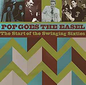 Pop Goes The Easel: The Start Of The Swinging Sixties