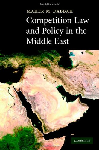 Competition Law and Policy in the Middle East (English Edition) por Maher M. Dabbah