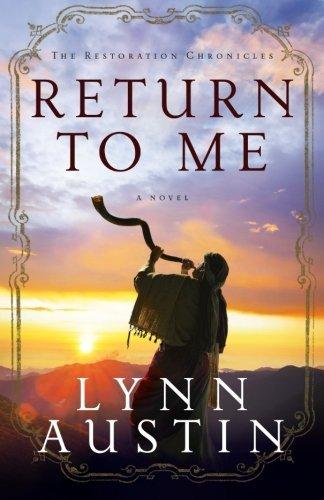 Return to Me (The Restoration Chronicles) (Volume 1) by Lynn Austin (2013-10-01)