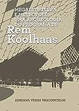 Megaestrutura e Metrópole: Uma Arqueologia do Programa de Rem Koolhaas