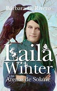Laila Winter y las Arenas de Solarïe par  Barbara García Fresca-Rivero