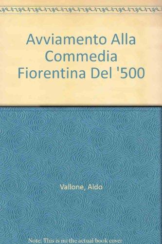 Avviamento Alla Commedia Fiorentina Del '500