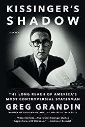 Kissinger's Shadow: The Long Reach of America's Most Controversial Statesman by Greg Grandin (2016-09-13)