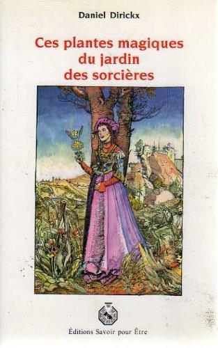 CES PLANTES MAGIQUES DU JARDIN DES SORCIERES