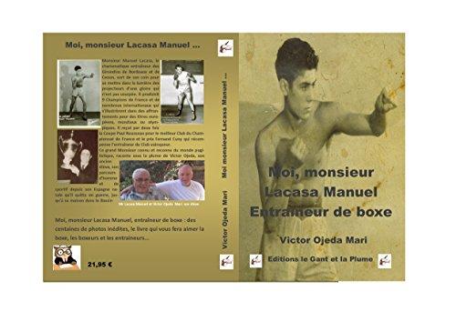 Biographie - Moi monsieur Lacasa, entraineur de boxe par Victor Ojeda-Mari